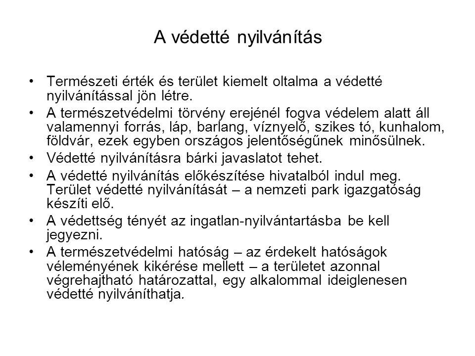 A területek védettsége a) országos jelentőségű terület esetén a miniszter, b) helyi jelentőségű terület esetén a települési – Budapesten a fővárosi – önkormányzat rendeletben nyilvánít védetté.