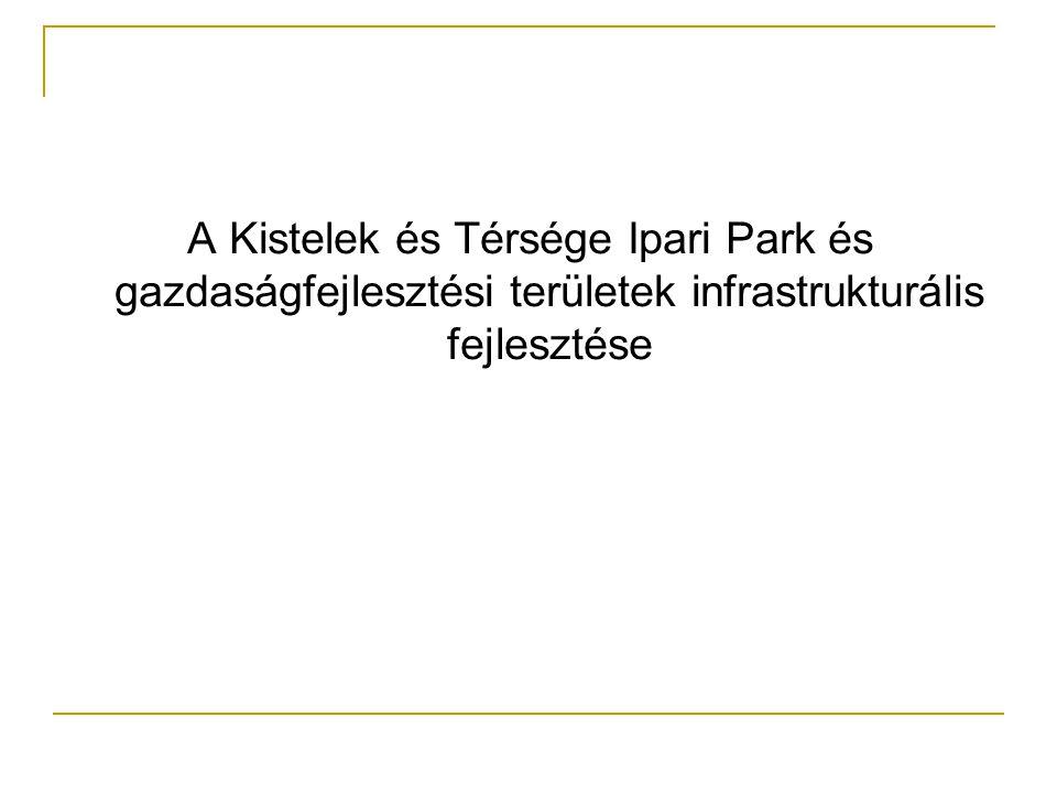 A Kistelek és Térsége Ipari Park és gazdaságfejlesztési területek infrastrukturális fejlesztése
