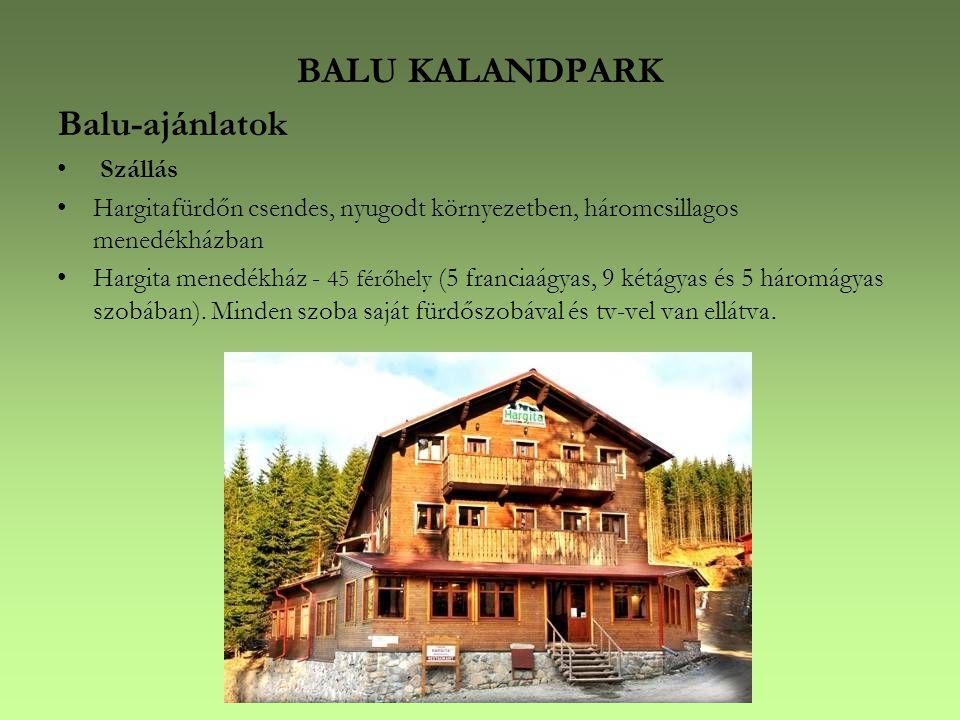 Balu-ajánlatok • Szállás •Hargitafürdőn csendes, nyugodt környezetben, háromcsillagos menedékházban •Hargita menedékház - 45 férőhely (5 franciaágyas, 9 kétágyas és 5 háromágyas szobában).