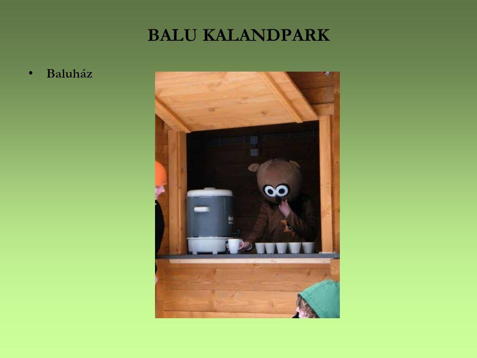 BALU KALANDPARK •Baluház