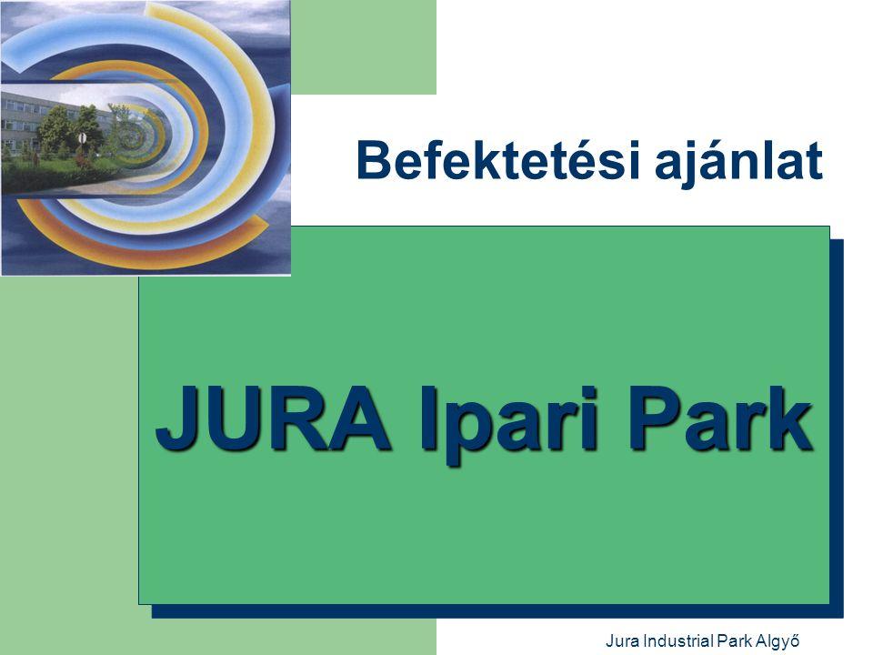 Jura Industrial Park Algyő Földrajzi fekvés  Az Ipari Park a Dél-Alföldi régióban, Csongrád megyében, Algyő nagyközség külterületén helyezkedik el.
