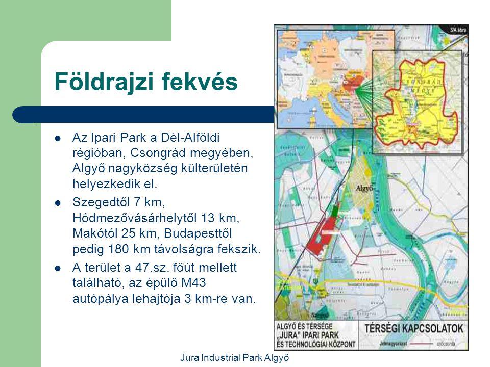 Jura Industrial Park Algyő A terület jellemzői  A teljes helyszín(76,4 ha) iparterületnek minősül ill.