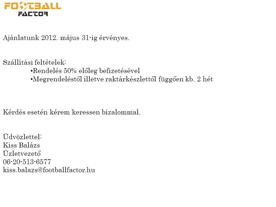 Ajánlatunk 2012. május 31-ig érvényes.