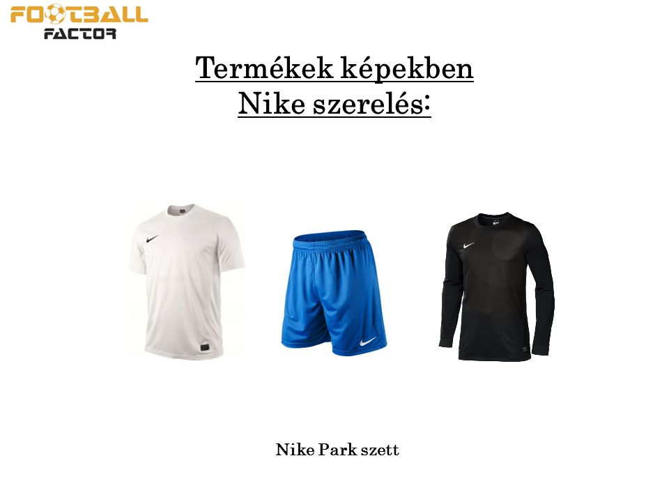 Termékek képekben Nike szerelés: Nike Park szett