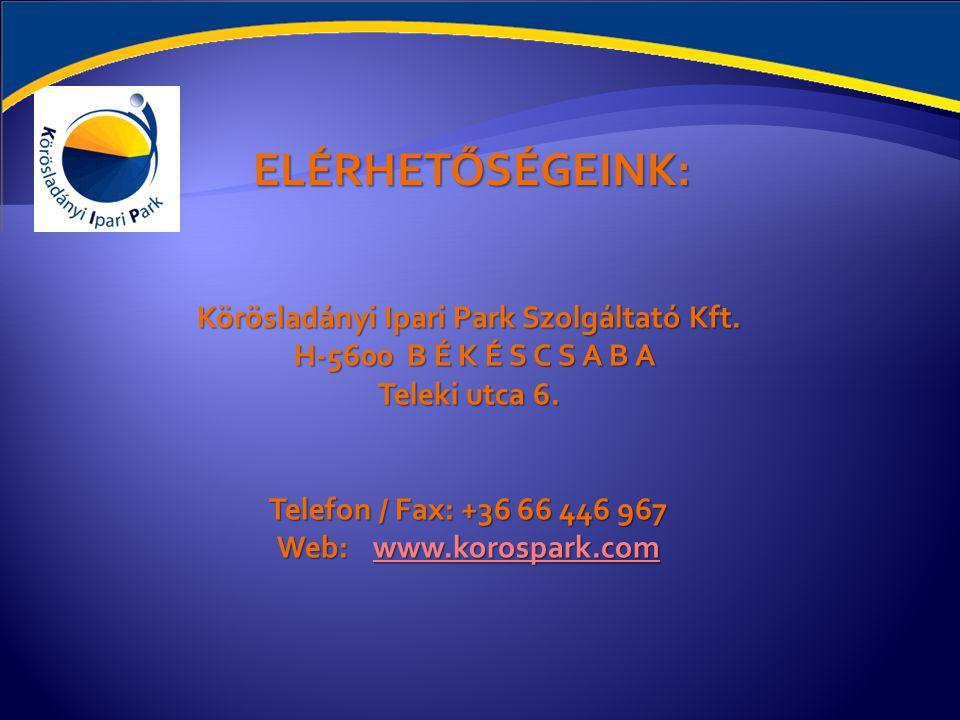 ELÉRHETŐSÉGEINK: Tolnai Tibortibor.tolnai@korospark.comtibor.tolnai@korospark.com Ügyvezető Igazgató KIP Kft.
