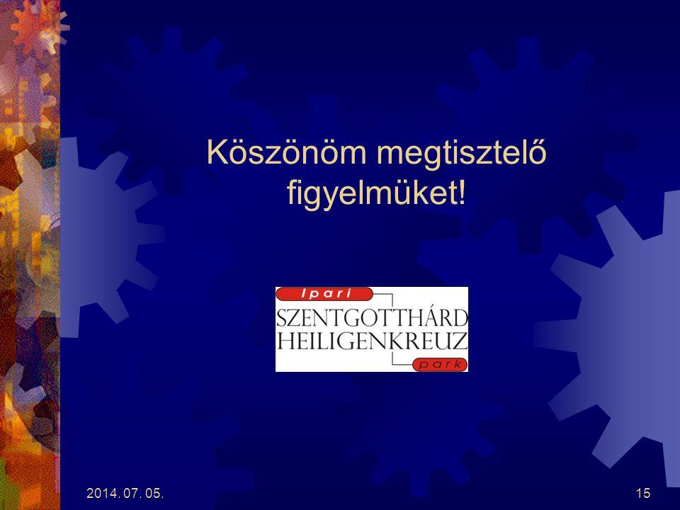 2014.07. 05.14 Kapcsolattartás Takáts József ügyvezető igazgató Szentgotthárd, Európa u.