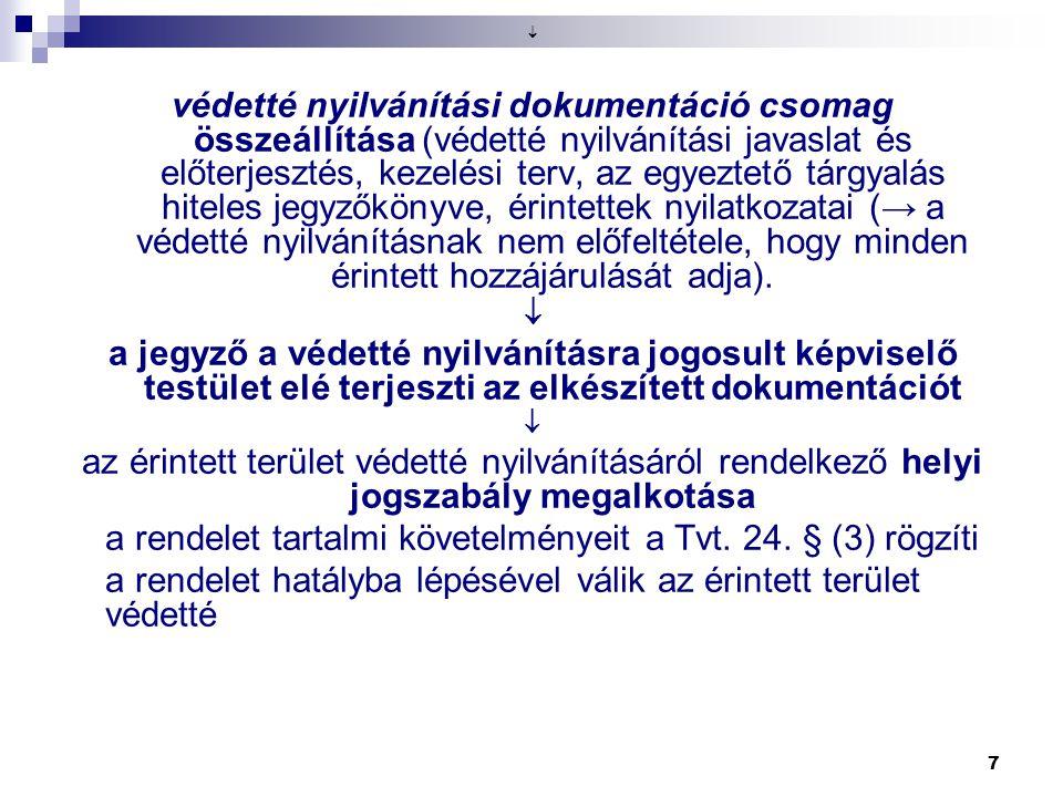  védetté nyilvánítási dokumentáció csomag összeállítása (védetté nyilvánítási javaslat és előterjesztés, kezelési terv, az egyeztető tárgyalás hitele