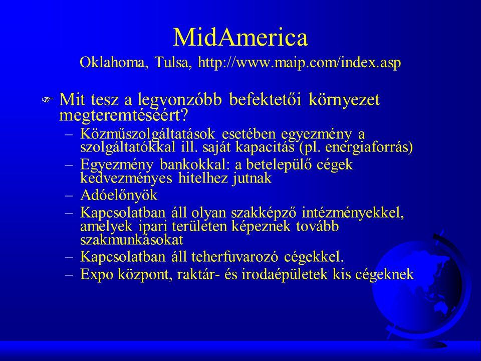MidAmerica Oklahoma, Tulsa, http://www.maip.com/index.asp F Mit tesz a legvonzóbb befektetői környezet megteremtéséért.