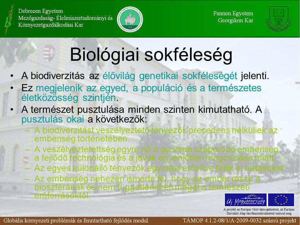 Biológiai sokféleség •A biodiverzitás az élővilág genetikai sokféleségét jelenti. •Ez megjelenik az egyed, a populáció és a természetes életközösség s