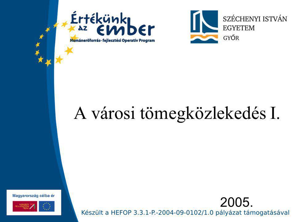 2005. A városi tömegközlekedés I.