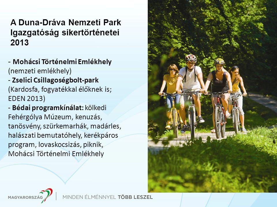 A Duna-Dráva Nemzeti Park Igazgatóság sikertörténetei 2013 - Mohácsi Történelmi Emlékhely (nemzeti emlékhely) - Zselici Csillagoségbolt-park (Kardosfa