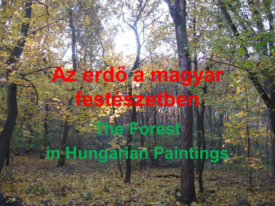 Az erdő a magyar festészetben The Forest in Hungarian Paintings