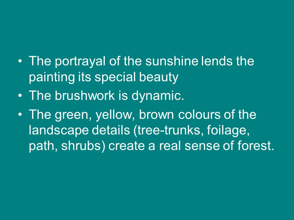 •The portrayal of the sunshine lends the painting its special beauty •The brushwork is dynamic. •The green, yellow, brown colours of the landscape det