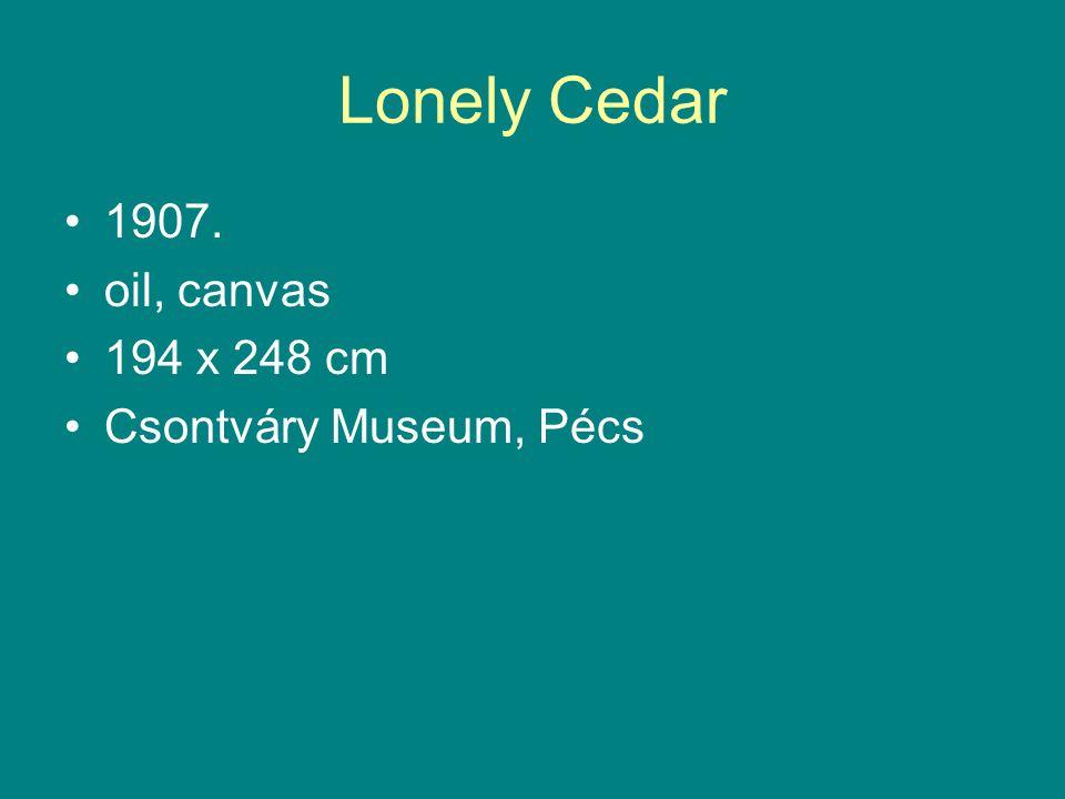Lonely Cedar •1907. •oil, canvas •194 x 248 cm •Csontváry Museum, Pécs