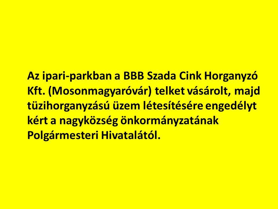Az ipari-parkban a BBB Szada Cink Horganyzó Kft. (Mosonmagyaróvár) telket vásárolt, majd tüzihorganyzású üzem létesítésére engedélyt kért a nagyközség
