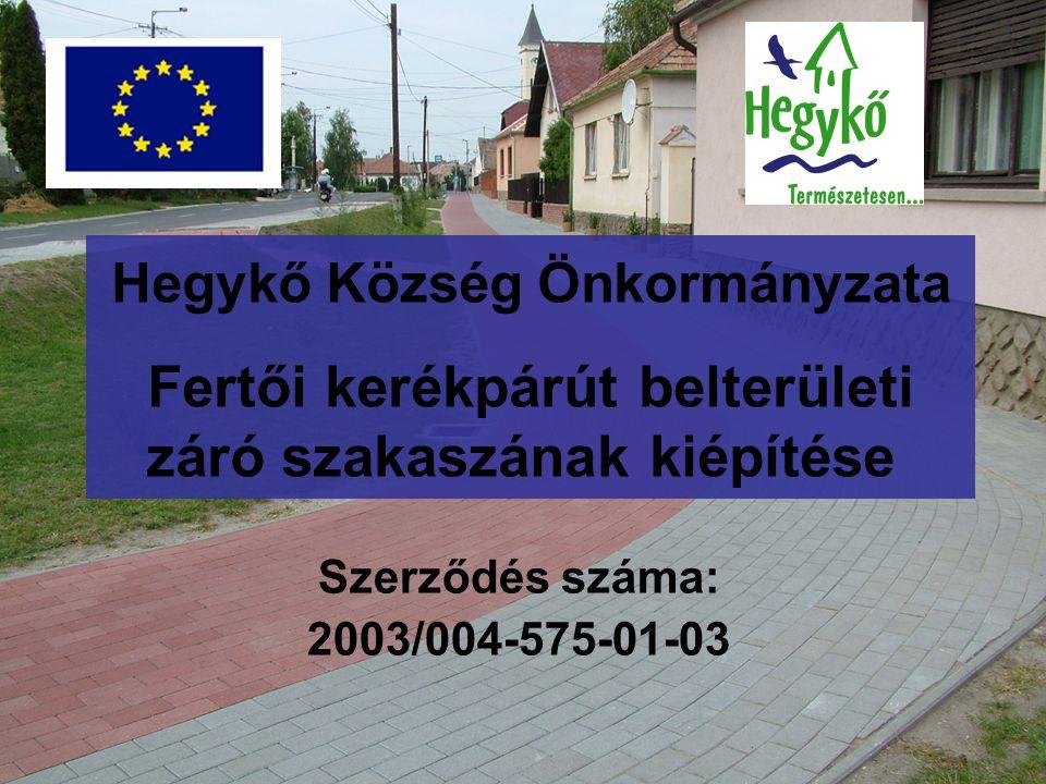 Hegykő Község Önkormányzata Fertői kerékpárút belterületi záró szakaszának kiépítése Szerződés száma: 2003/004-575-01-03
