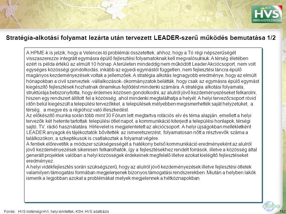 142 A HPME-k is jelzik, hogy a Velencei-tó problémái összetettek, ahhoz, hogy a Tó régi népszerűségét visszaszerezze integrált egymásra épülő fejlesztési folyamatoknak kell megvalósulniuk.