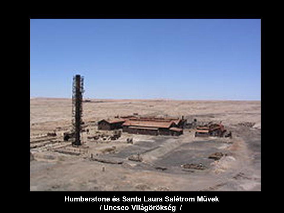 Humberstone és Santa Laura Salétrom Művek / Unesco Világörökség /