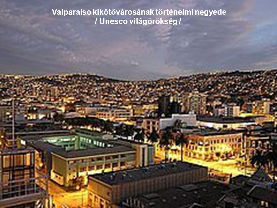 Valparaiso kikötővárosának történelmi negyede / Unesco világörökség /
