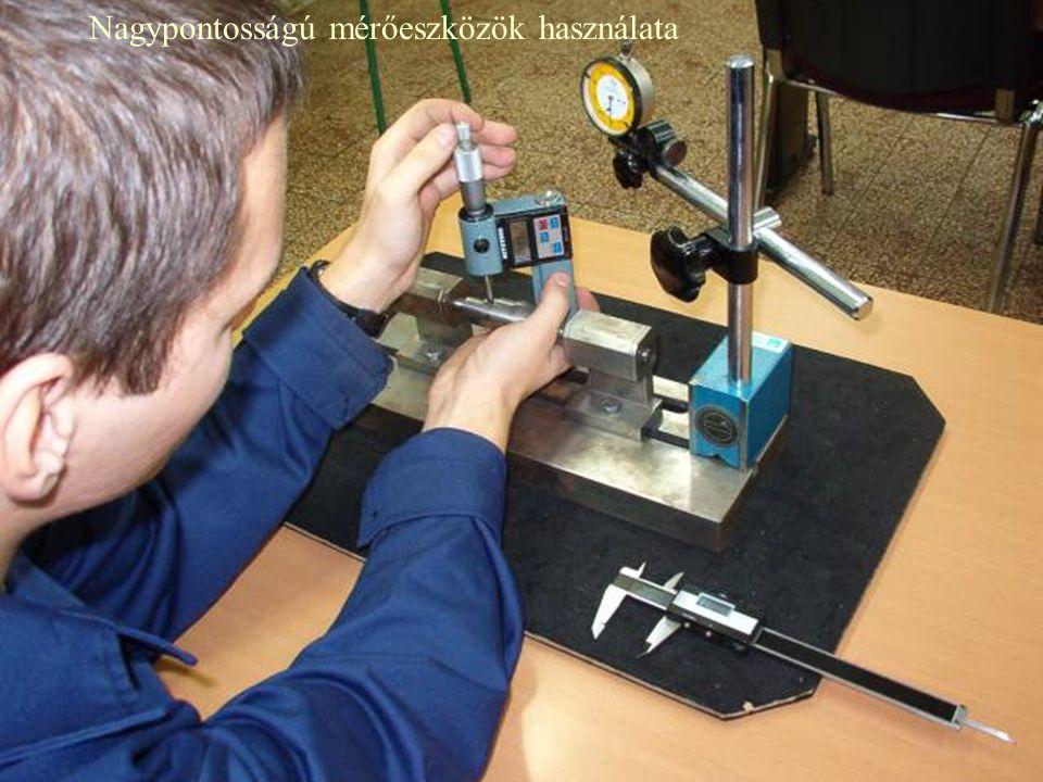 Nagypontosságú mérőeszközök használata
