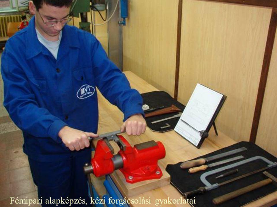 Fémipari alapképzés, kézi forgácsolási gyakorlatai