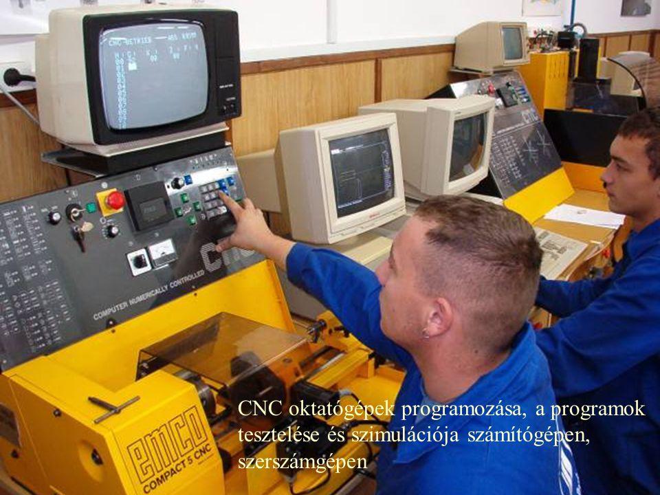 CNC oktatógépek programozása, a programok tesztelése és szimulációja számítógépen, szerszámgépen