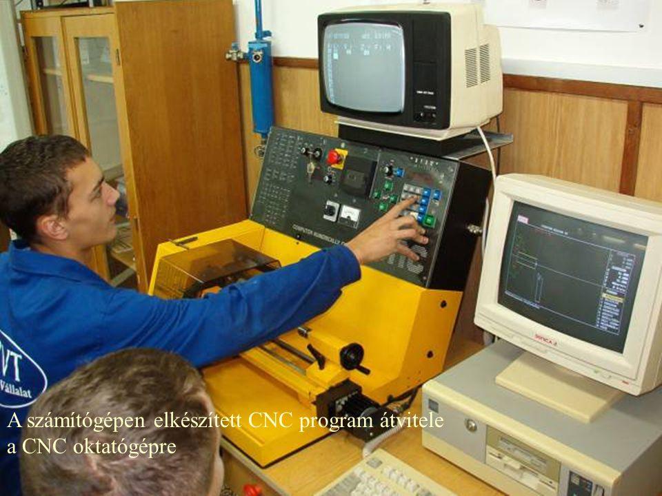 A számítógépen elkészített CNC program átvitele a CNC oktatógépre
