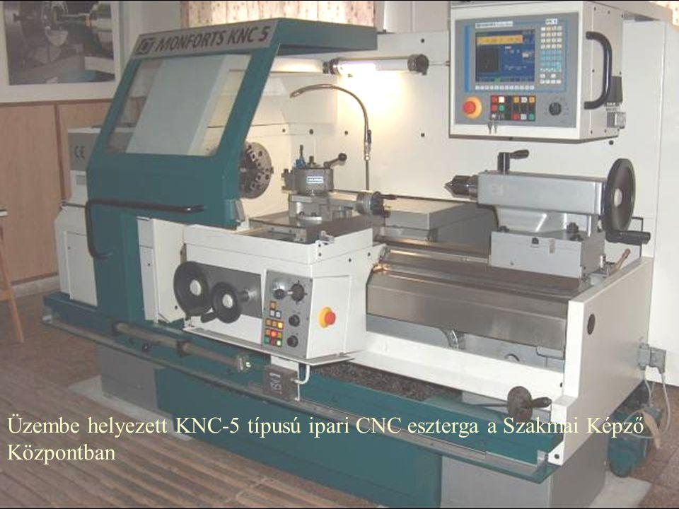 Üzembe helyezett KNC-5 típusú ipari CNC eszterga a Szakmai Képző Központban