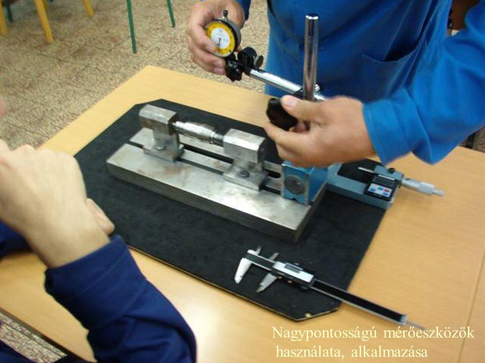 Nagypontosságú mérőeszközök használata, alkalmazása