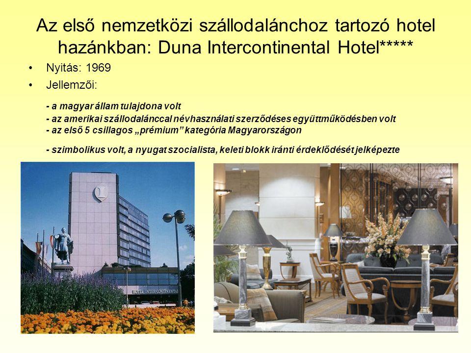 Az első nemzetközi szállodalánchoz tartozó hotel hazánkban: Duna Intercontinental Hotel***** •Nyitás: 1969 •Jellemzői: - a magyar állam tulajdona volt