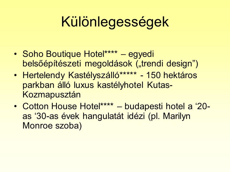 """Különlegességek •Soho Boutique Hotel**** – egyedi belsőépítészeti megoldások (""""trendi design"""") •Hertelendy Kastélyszálló***** - 150 hektáros parkban á"""