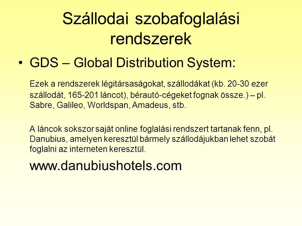 Szállodai szobafoglalási rendszerek •GDS – Global Distribution System: Ezek a rendszerek légitársaságokat, szállodákat (kb. 20-30 ezer szállodát, 165-