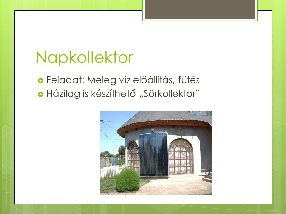 """Napkollektor  Feladat: Meleg víz előállítás, fűtés  Házilag is készíthető """"Sörkollektor"""