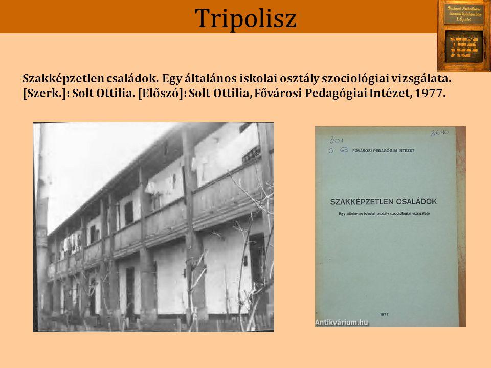 Tripolisz Solt Ottilia: Budapest szakképzetlen és vagyontalan lakóinak életmódja, Budapesti Nevelő, 1977.1.