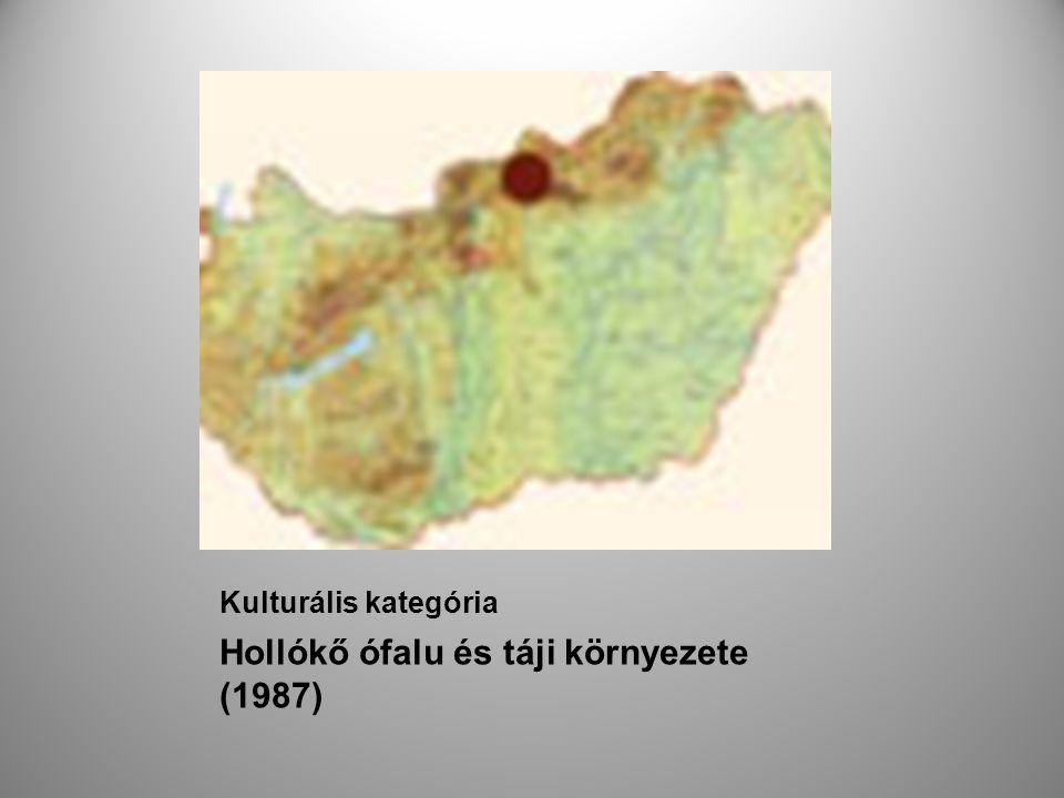 Kulturális kategória Hollókő ófalu és táji környezete (1987)