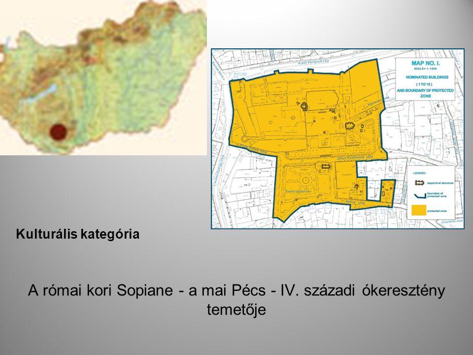 Kulturális kategória A római kori Sopiane - a mai Pécs - IV. századi ókeresztény temetője