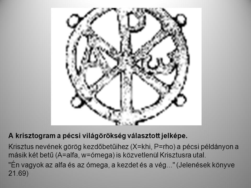 A krisztogram a pécsi világörökség választott jelképe. Krisztus nevének görög kezdőbetűihez (X=khi, P=rho) a pécsi példányon a másik két betű (A=alfa,