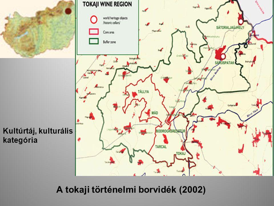 Kultúrtáj, kulturális kategória A tokaji történelmi borvidék (2002)