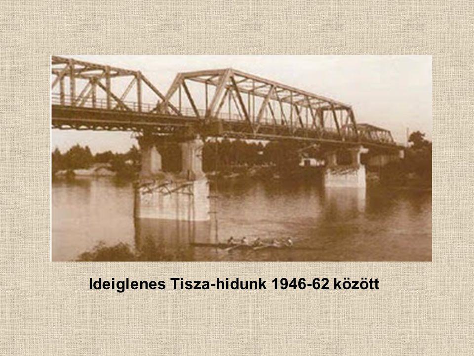 Ideiglenes Tisza-hidunk 1946-62 között