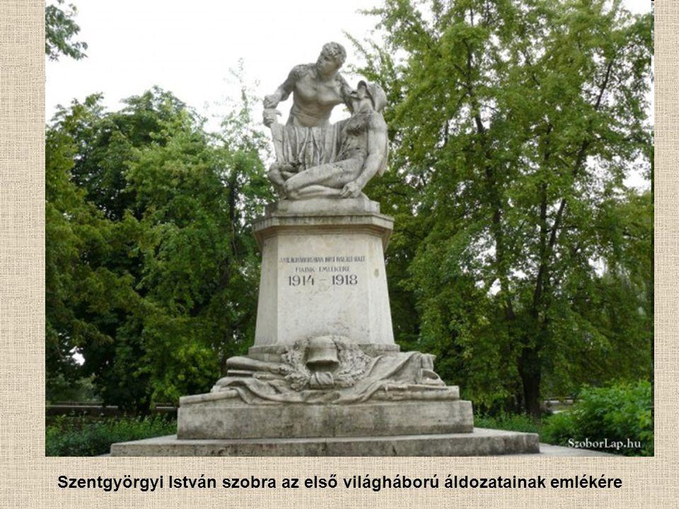 Szentgyörgyi István szobra az első világháború áldozatainak emlékére