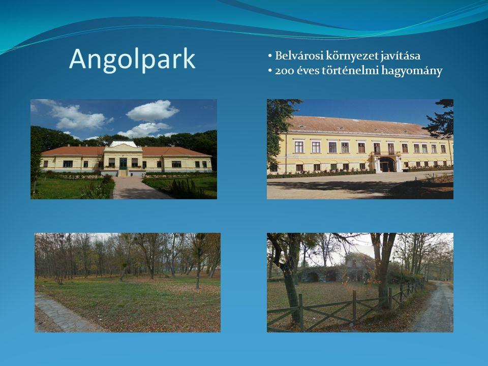 Angolpark • Belvárosi környezet javítása • 200 éves történelmi hagyomány