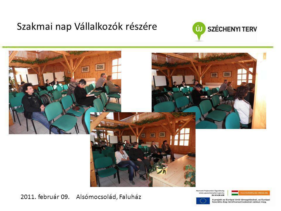 Szakmai nap Vállalkozók részére 2011. február 09. Alsómocsolád, Faluház
