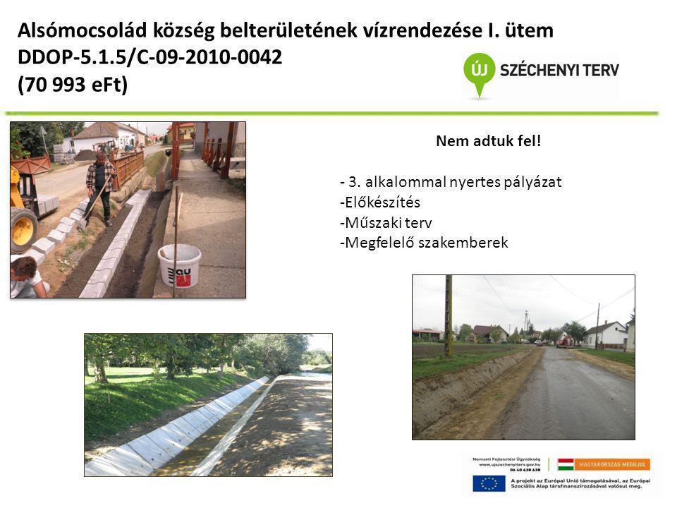 Alsómocsolád község belterületének vízrendezése I. ütem DDOP-5.1.5/C-09-2010-0042 (70 993 eFt) Nem adtuk fel! - 3. alkalommal nyertes pályázat -Előkés