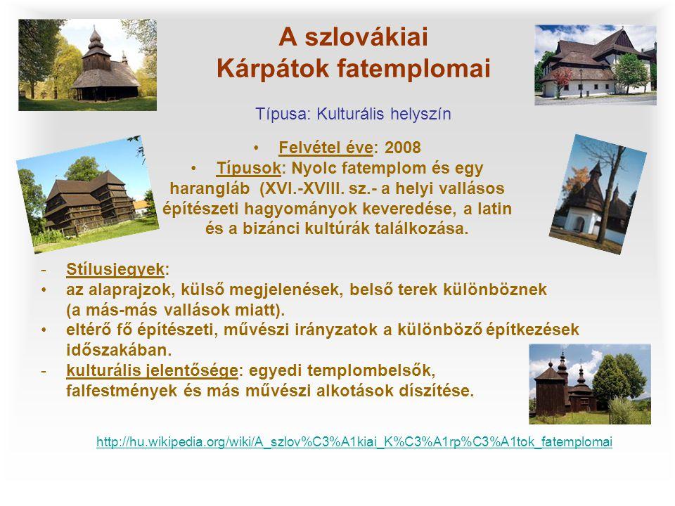 A szlovákiai Kárpátok fatemplomai Típusa: Kulturális helyszín •Felvétel éve: 2008 •Típusok: Nyolc fatemplom és egy harangláb (XVI.-XVIII. sz.- a helyi