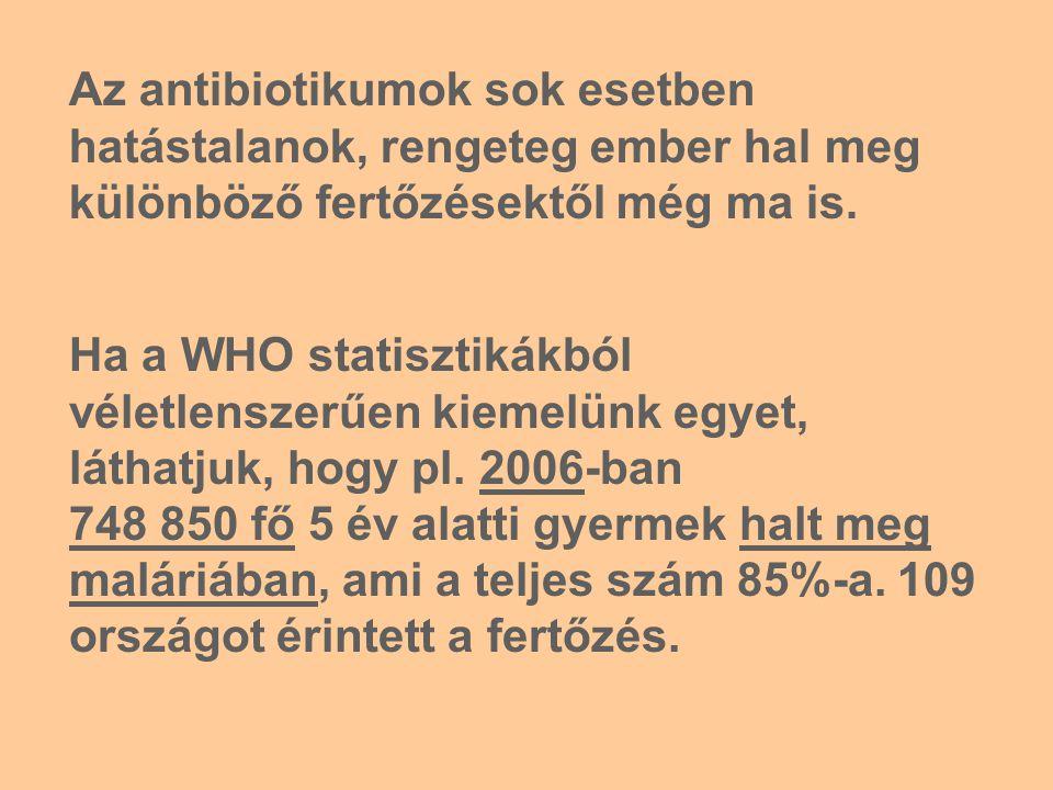 Ha a WHO statisztikákból véletlenszerűen kiemelünk egyet, láthatjuk, hogy pl.
