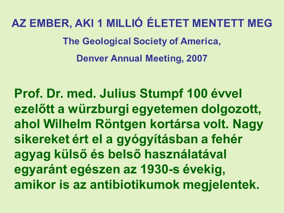AZ EMBER, AKI 1 MILLIÓ ÉLETET MENTETT MEG The Geological Society of America, Denver Annual Meeting, 2007 Prof.