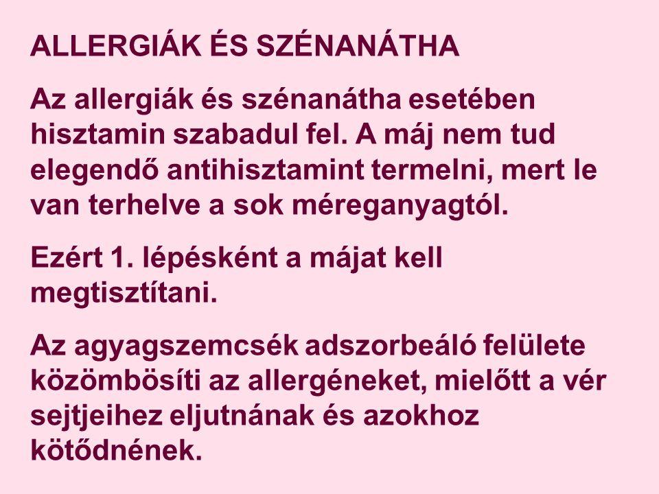 ALLERGIÁK ÉS SZÉNANÁTHA Az allergiák és szénanátha esetében hisztamin szabadul fel.