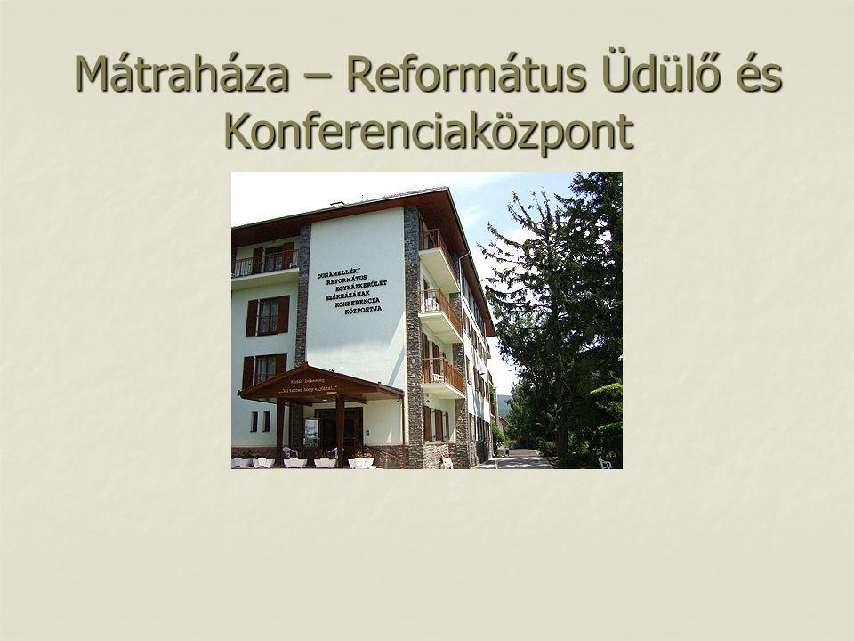 Mátraháza – Református Üdülő és Konferenciaközpont