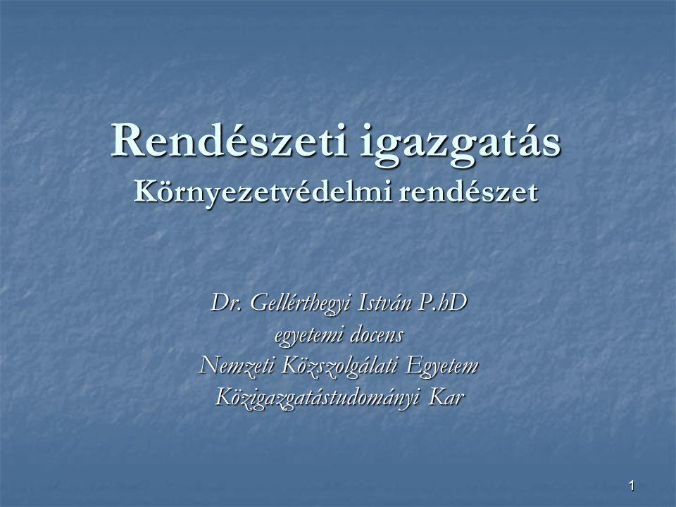 1 Rendészeti igazgatás Környezetvédelmi rendészet Dr.