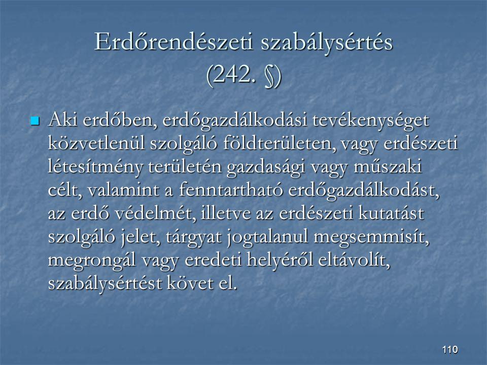 110 Erdőrendészeti szabálysértés (242.